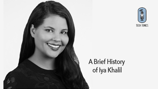 Tech Tonics: A Brief History of Iya Khalil