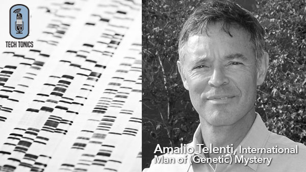 Tech Tonics: Amalio Telenti, International Man of (Genetic) Mystery