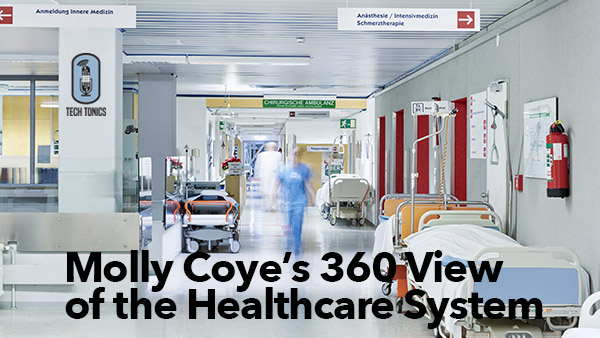 Tech Tonics: Molly Coye's 360 View of the Healthcare System