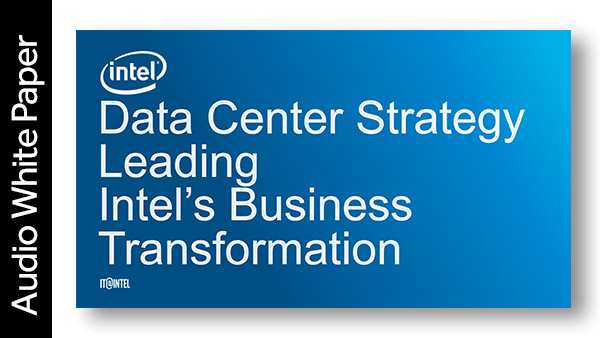 Audio White Paper: Data Center Strategy Leading Intel's Business Transformation