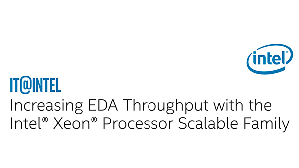 Intel Xeon Processor Scalable Family Increases EDA Throughput